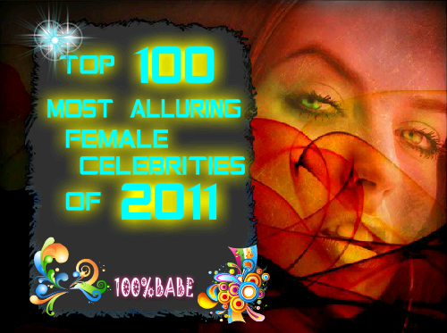 TOP 100 MOST ALLURING FEMALE CELEB 2011