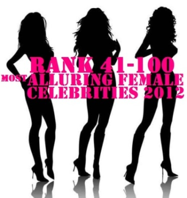 Most Alluring Female Celebrities of 2012 [Rank 41-100]