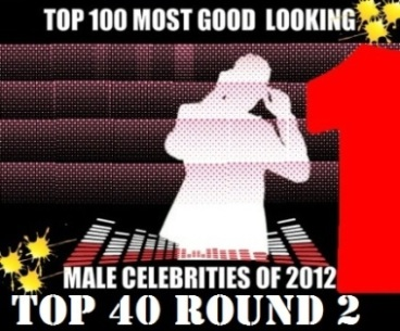 TOP 100 MOST GOOD LOOKING MALE CELEBS 2012 round 2