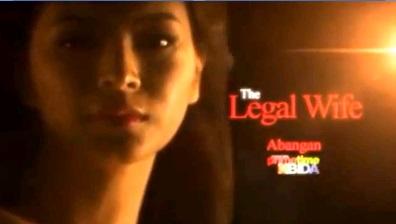angel locsin drama 2013  the  legal wife